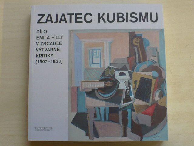 Zajatec kubismu - Dílo Emila Filly v zrcadle výtvarné kritika 1970-1953 (2004)