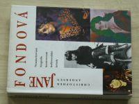 Andersen - Jane Fondová - Neautorizovaná biografie kontroverzní hollywoodské hvězdy (1995)