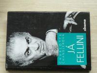 Chandlerová - Já Fellini (1994)