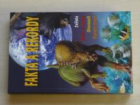 Fakta a rekordy - Zvířata, Moře a oceány, Dinosauři, Planeta Země (2007)
