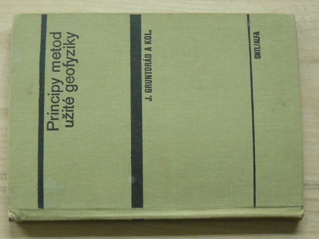 Gruntorád a kol. - Principy metod užité geofyziky (1985)