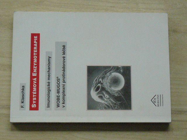 Klaschka - Systémová Enzymoterapie - Imunologické mechanismy - WOBE - MUGOS® v komplexní léčbě (1997