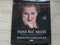 Madeleine Albrightová - Tajná řeč broží - Příběhy z mé šperkovnice (2010)