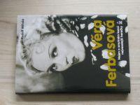 Mihola - Věra Ferbasová - Nejen o smutném konci nejveselejší herečky (2003)
