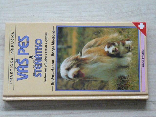 Praktická příručka - Edney, Mugford - Váš pes a štěňátko (1995) il. příručka o chovu a výcviku
