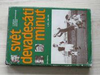 Svět devadesáti minut - Z dějin československé kopané 1901-1945 (1976) 1. díl