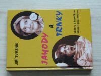 Tvrzník - Jahody a trnky - Večery s herečkou Marií Rosůlkovou (1994)