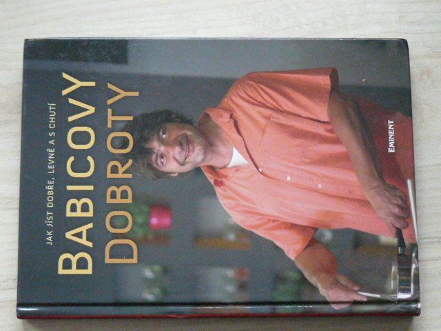 Babicovy dobroty (2009) Jak jíst dobře, levně a s chutí