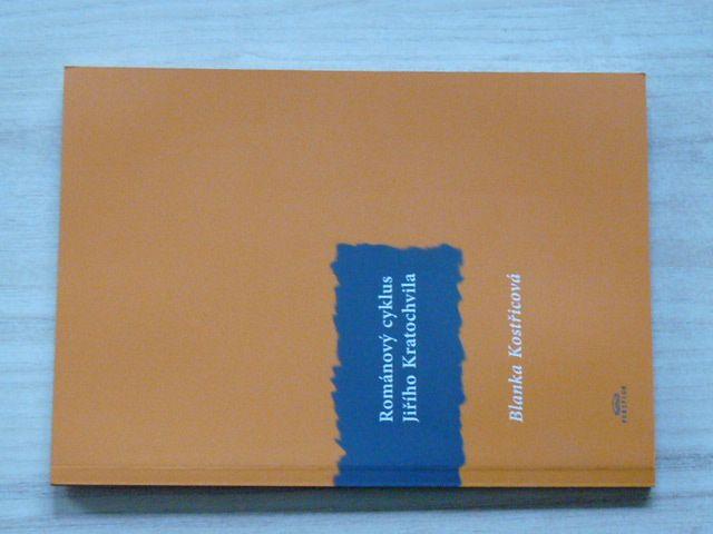 Kostřicová - Románový cyklus Jiřího Kratochvíla (2008)