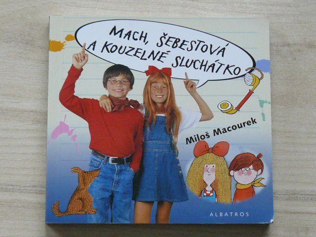 Macourek - Mach, Šebestová a kouzelné sluchátko (2002) il. A. Born