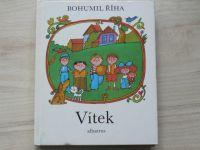 Říha - Vítek - Jak jel Vítek do Prahy, Vítek je zase doma, Vítek na výletě (1986)