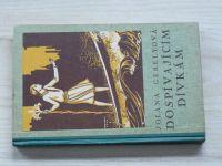 Jolana Gerelyová - Dospívajícím dívkám (1936)
