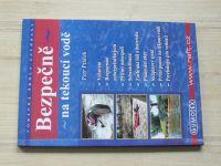 Ptáček - Bezpečně na tekoucí vodě - Vodácká škola záchrany (2006)