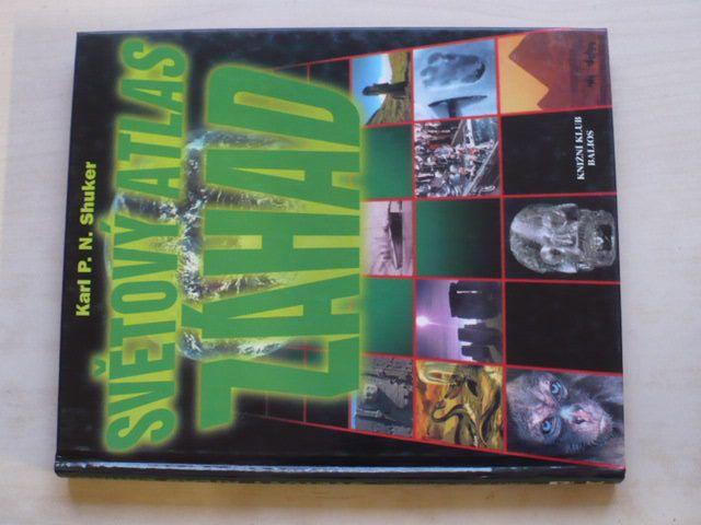 Shuker - Světový atlas záhad (1996)