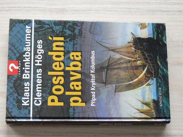 Brinkbäumer, Höges - Poslední plavba - Případ Kryštof Kolumbus (2006)