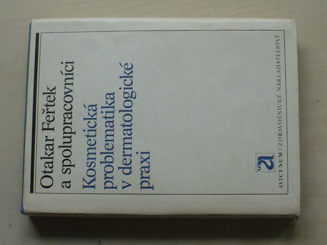 Feřtek - Kosmetická problematika v dermatologické praxi (1987)