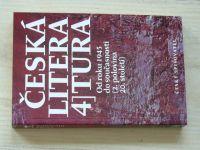 Holý - Česká literatura 4 - od roku 1945 do současnosti (2. polovina 20. století)(1996)