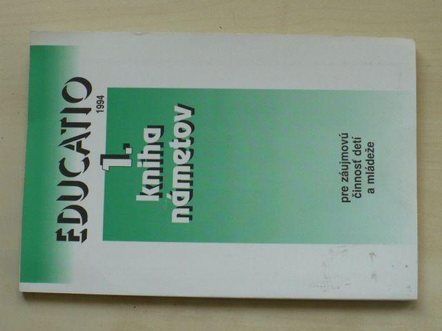 Educatio - 1. kniha námetov pre zájmovú činnosť detí a mládeže (1994) slovensky
