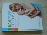 Babyweb do ruky - Praktický průvodce pro nastávající i novopečené rodiče (2010)