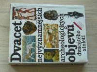 J.+R. Malinovi - Dvacet nejvýznamnějších archeologických objevů dvacátého století (1991)