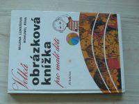 Lukešová, Říha - Velká obrázková knížka pro malé děti (1986) il. Rokytová