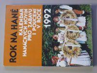 Rok na Hané - Kalendář Hanáckých novin pro zábavu i poučení 1992 (1991)