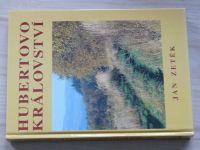 Jan Zetěk - Hubertovo království - Myslivost, pytláctví a příroda na Podřevnicku (1999)
