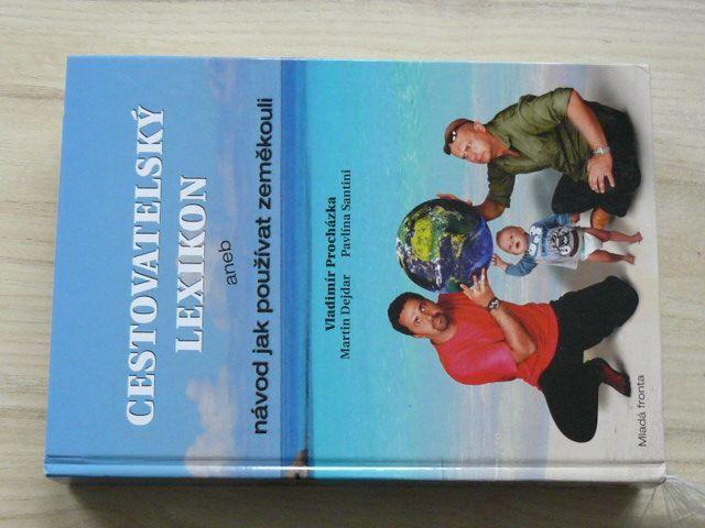 Procházka, Dejdar, Santini - Cestovatelský lexikon aneb Návod jak používat zeměkouli (2007)