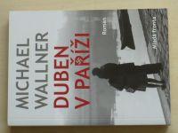 Wallner - Duben v Paříži (2014)
