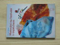 Bieber - Malování na hedvábí s úspěchem (1998) Kreativní kniha
