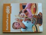 Motalová - Kuchařka pro děti (2007)
