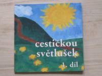 Cestičkou Světlušek - 1. díl (1998)