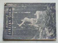 Jezdectví, střelba-šerm 1-12 (1955) ročník VII.