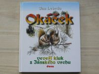 Lebeda - Okáček  - Veveří kluk z Jánského vrchu (2004)