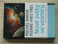 Mayor, Frei - Nove světy ve vesmíru - Objevování exoplanet (2007)