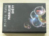 Michio Kaku - Paralelní světy (2007)