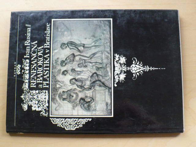Rusina - Renesančná a baroková plastika v Bratislave (1983)