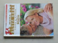 3x Zlatá růže - Láska a diadém sv. 30 - Zapomenutý slib lásky; Nepravý princ; Ohňostroj lásky (2005)