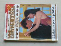 Zlatá růže - Láska a diadém sv. 144 - Láska na první pohled (2005)