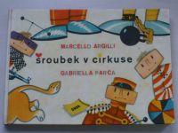 Argilli, Parca - Šroubek v cirkuse (1963)