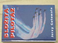 Gotowala - Složitá pilotáž - Taktika vzdušných bojů a bitev stíhacího letectva včera, dnes a zítra