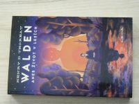 Henry David Thoreau -  Walden aneb život v lesích (2019)