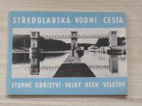 Stahl - Středolabská vodní  cesta - Stupně Obříství - Velký Osek - Veletov (1972)