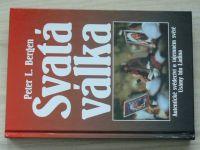 Bergen - Svatá válka - Autentické svědectví o tajemném světě Usámy bin Ládina (2002)