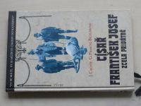 Cachée, Praschl-Bichlerová - Císař František Josef zcela privátně (1996)