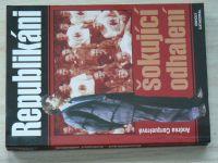 Cerqueirová - Republikáni - šokující odhalení (1999)