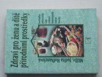 Hofhanzlová - Zdraví pro ženu a dítě přírodními prostředky (2002)