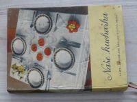 Hrubá a kol. - Naše kuchařka (SZN 1959)