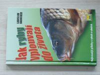 Hanniker - Jak ryby vplouvají do života (2003) Nejkrásnější příběhy o rybách a rybářích