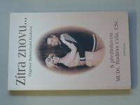Banasinská-Rusková - Zítra znovu - S předmluvou MUDr. Radima Uzla, CSc. (2005)